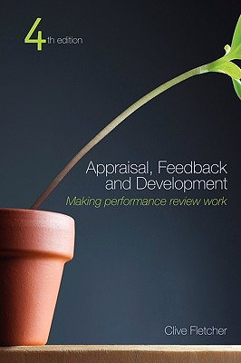 Appraisal, Feedback and Development By Fletcher, Clive