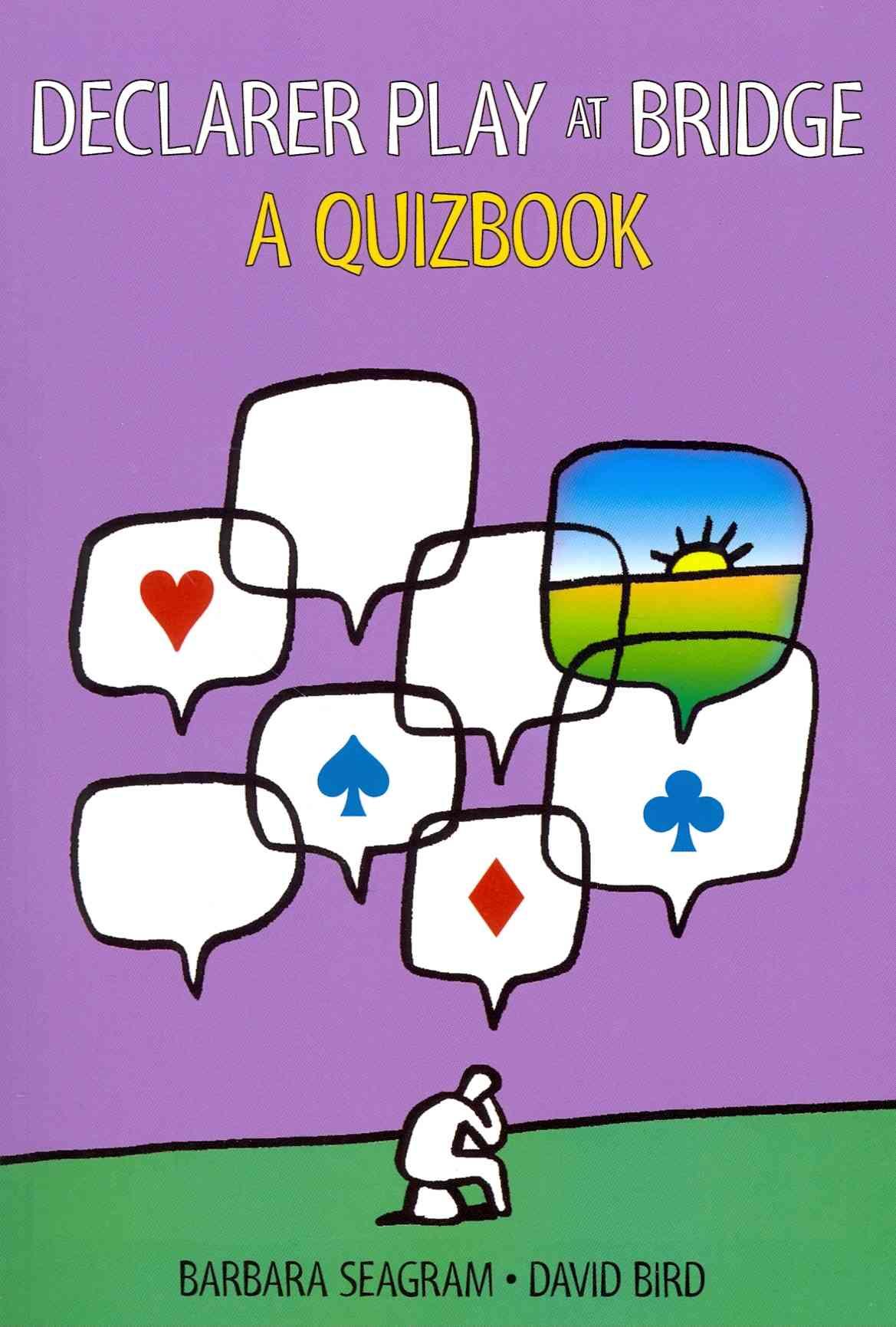 Declarer Play at Bridge: a Quizbook By Seagram, Barbara/ Bird, David